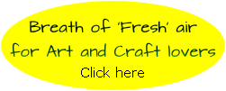 Breath of 'Fresh' air for Art and Craft lovers Click here